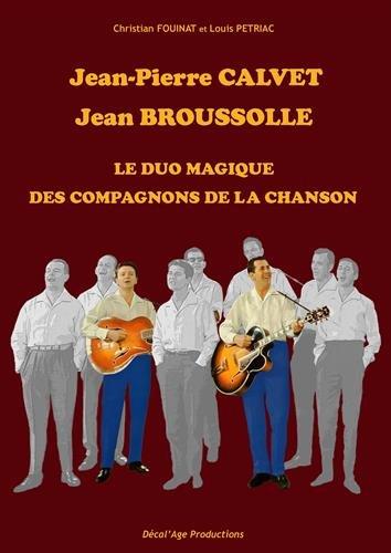 Jean-Pierre Calvet, Jean Broussolle : Le duo magique des compagnons de la chanson