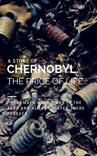 The Story Of Chernobyl. The Price Of Life cover