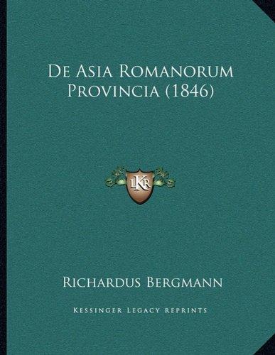 De Asia Romanorum Provincia (1846) (Latin Edition) ebook