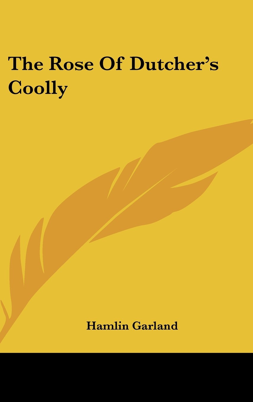 Download The Rose Of Dutcher's Coolly PDF