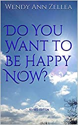 Do You Want to Be Happy NOW?: 2nd Edition