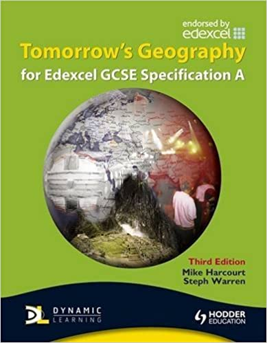 Tomorrow's Geography for Edexcel GCSE Specification A 3rd edition (TG) by Mike Harcourt (2009-06-26)