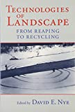 img - for Technologies of Landscape: From Reaping to Recycling book / textbook / text book
