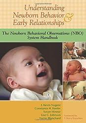 Understanding Newborn Behavior and Early Relationships: The Newborn Behavioral Observations (NBO) System Handbook