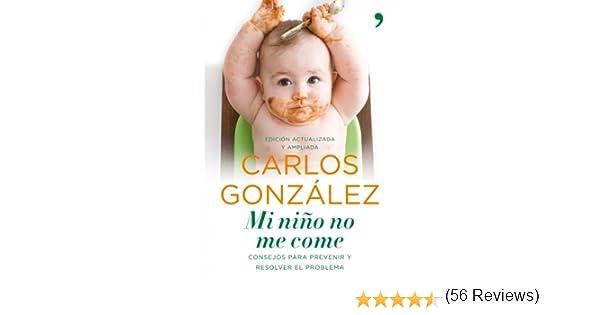 Mi niño no me come eBook: Carlos González: Amazon.es: Tienda Kindle