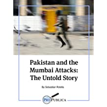 Pakistan and the Mumbai Attacks: The Untold Story (Kindle Single)