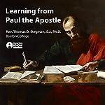 Learning from Paul the Apostle | Rev. Thomas D. Stegman SJ PhD