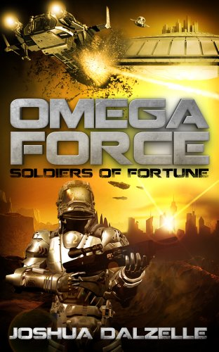 Book: Omega Force - Soldiers of Fortune by Joshua Dalzelle