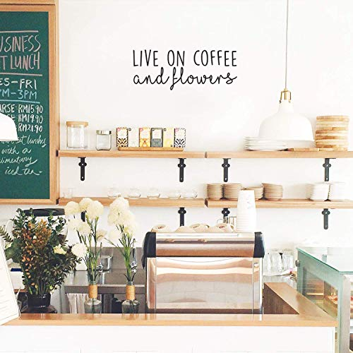 Vinyl Wall Art Decal - Live On Coffee and Flowers - 10