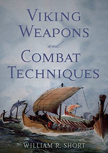 Viking Weapons and Combat Techinques by William R. Short (29-Oct-2014) Paperback