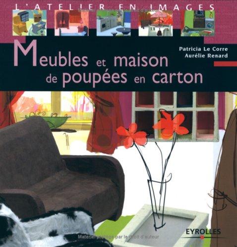 Meubles et maisons de poupes en carton (French Edition)