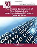 Fire Hazard Comparison of Fire-Retarded and Non-Fire-Retarded Products (NBS SP 749), nist, 1495243281