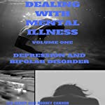 Bipolar Disorder and Depression: Dealing with Mental Illness, Volume 1 | Rodney Cannon