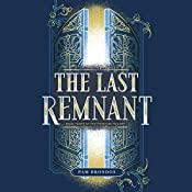 The Last Remnant: The Fourline Trilogy, Book 3 | Pam Brondos