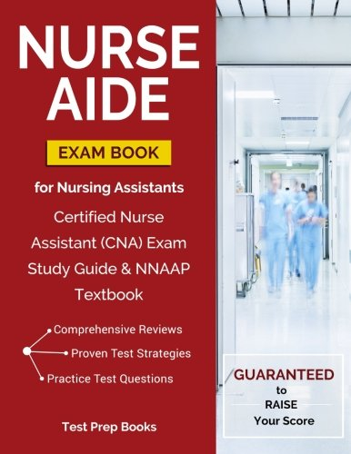 Nurse Aide Exam Book for Nursing Assistants: Certified Nurse Assistant (CNA) Exam Study Guide & NNAAP Textbook