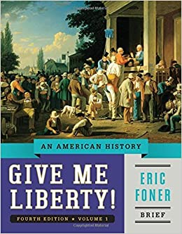 Give me liberty an american history brief fourth edition vol 1 give me liberty an american history brief fourth edition vol 1 by eric foner 2014 02 07 amazon books fandeluxe Gallery