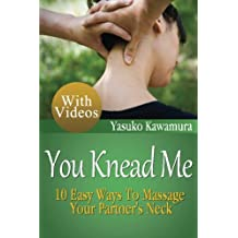 You Knead Me: 10 Easy Ways To Massage Your Partner's Neck