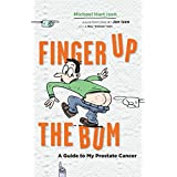 Finger Up the Bum: A Guide to My Prostate Cancer