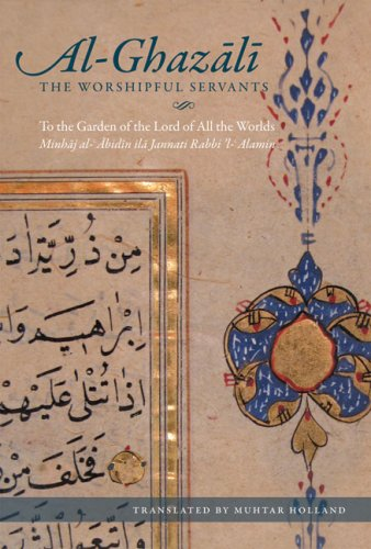 The Path of the Worshipful Servants: To the Garden of the Lord of All the Worlds