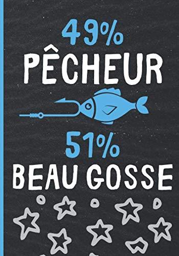 49% pêcheur 51% beau gosse: Cadeau idéal pour pêcheur   ce journal