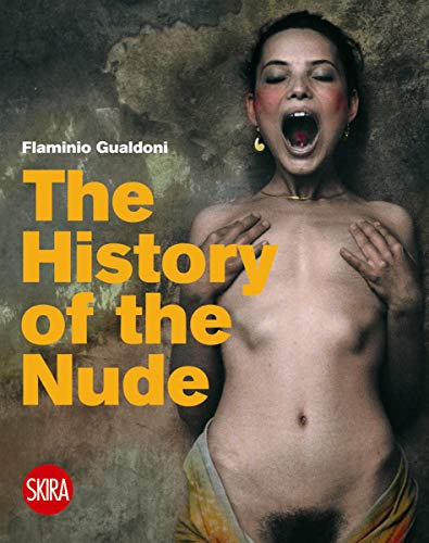 The History of the Nude by Flaminio Gualdoni