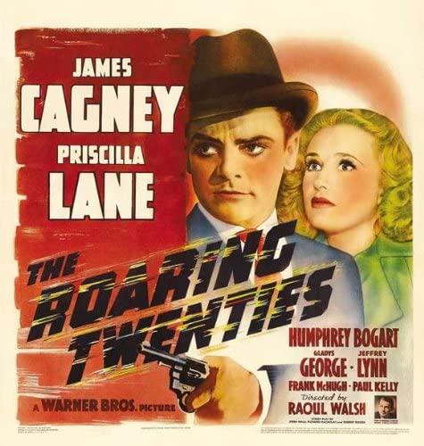 Amazon.com: The Roaring Twenties Movie Poster (30 x 30 Inches - 77cm x  77cm) (1939) -(James Cagney)(Priscilla Lane)(Humphrey Bogart)(Gladys  George)(Jeffrey Lynn): Prints: Posters & Prints