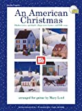 img - for Mel Bay An American Christmas: Shaker Tunes, Spirituals, Shape-Not Hymns, and Folk Songs book / textbook / text book