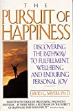 The Pursuit of Happiness: Discovering the Pathway to Fulfillment, Well-Being, and Enduring Personal Joy