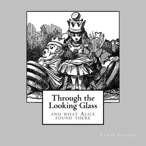Through the Looking Glass - and what Alice found there: unabridged - original text of the first edition - with 50 illustrations by John Tenniel (1st. Page - Glasses Anne Hathaway