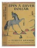 Spin a Silverddollar, Alberta Hannum, 0670662941