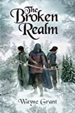 The Broken Realm: Volume 3 (The Saga of Roland Inness)