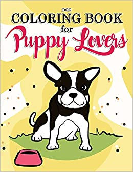 Dog Coloring Book For Puppy Lovers Really Relaxing Animal