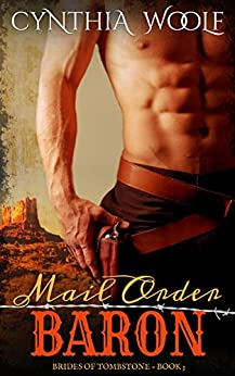 Mail Order Baron (The Brides of Tombstone Book 3) by [Woolf, Cynthia]