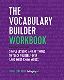 #5: The Vocabulary Builder Workbook: Simple Lessons and Activities to Teach Yourself Over 1,400 Must-Know Words