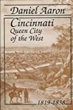Cincinnati, Queen City of the West, 1819-1838, Aaron, Daniel, 0814205704