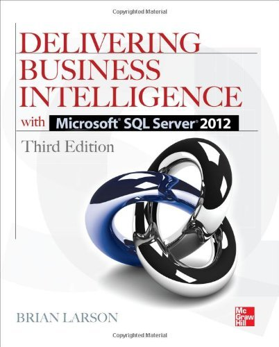 [ [ Delivering Business Intelligence with Microsoft SQL Server 2012 3/E[ DELIVERING BUSINESS INTELLIGENCE WITH MICROSOFT SQL SERVER 2012 3/E ] By Larson, Brian ( Author )Mar-16-2012 Paperback ] ] By Larson, Brian ( Author ) Mar - 2012 [ Paperback ]