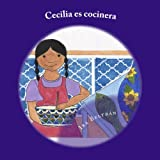 Cecilia es Cocinera: A Bilingual Book about Cooking and the Letter C. (Bilingual Letter Books) (Volume 1) (Spanish Edition)