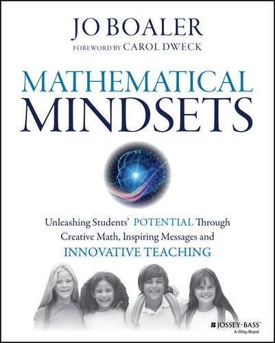 Mathematical Mindsets: Unleashing Students' Potential through Creative Math, Inspiring Messages and Innovative Teaching