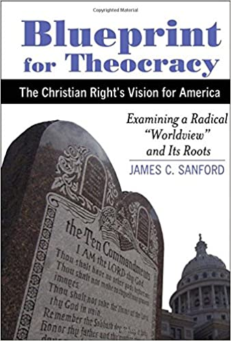 Blueprint for theocracy the christian rights vision for america blueprint for theocracy the christian rights vision for america james c sanford 9780974704241 amazon books malvernweather Choice Image