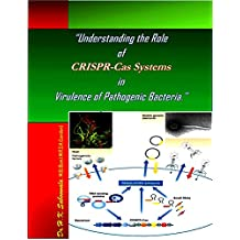 """""""Understanding the Role of CRISPR-Cas Systems in Virulence of Pathogenic Bacteria"""""""