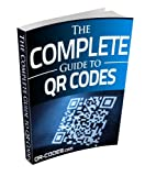 The Complete Guide to QR Codes