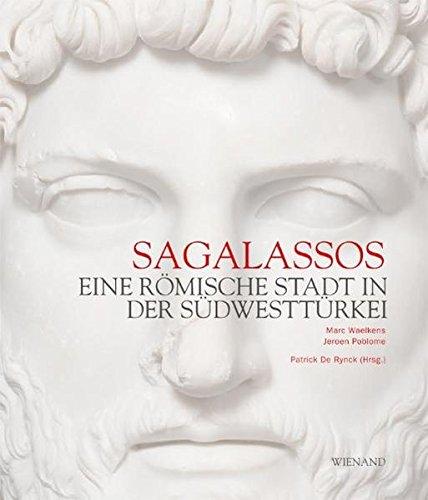 Sagalassos: Eine Römische Stadt in der Südwesttürkei