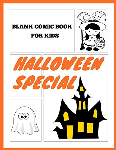 Blank Comic Book for Kids Halloween Special: Draw on a Variety of Blank Templates]()