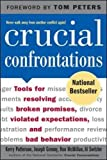 Crucial Confrontations: Tools for Resolving Broken Promises, Violated Expectations, and Bad Behavior