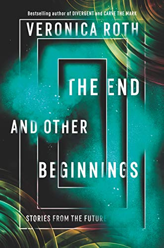 The End and Other Beginnings, Veronica Roth