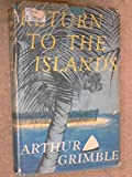 Front cover for the book Return to the Islands by Arthur Grimble