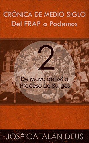 De Mayo del 68 al Proceso de Burgos (Del FRAP a Podemos. Crónica de