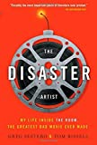 By Greg Sestero The Disaster Artist: My Life Inside the Room, the Greatest Bad Movie Ever Made (Reprint) [Roughcut]