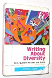 Writing about Diversity : An Argument-Reader and Guide, Clark, Irene L., 0155009494