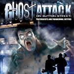 Ghost Attack on Sutton Street: Poltergeists and Paranormal Entities | Philip Gardiner